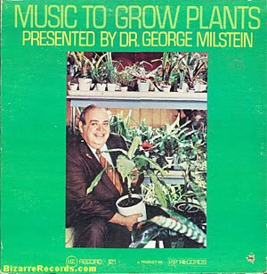 Dr George Milstein Music To Grow Plants